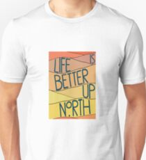 life is better up north- warm colors T-Shirt