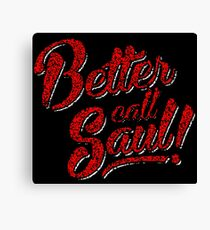 Better Call Saul! Canvas Print