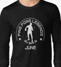Ping Pong T Shirt Legends Are Born In June T-Shirt