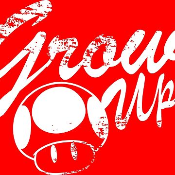 Mario, Mushroom, Grow Up! by monkeylennon