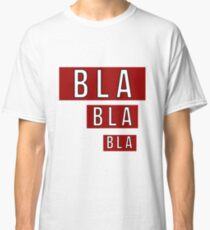 Bla Bla Bla Red Label  Classic T-Shirt