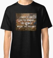 I KEEP IT 300 LIKE THE ROMANS - KANYE WEST - BLACK SKINHEAD Classic T-Shirt