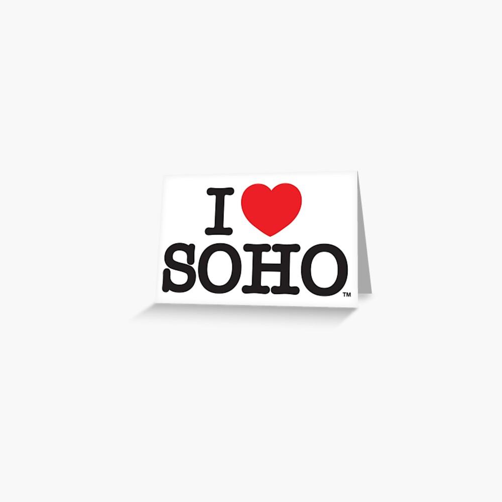 I Love Soho Official Merchandise @ilovesoholondon Greeting Card