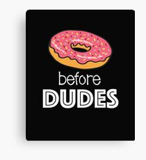 Funny Donut Design - Donuts Before Dudes Canvas Print