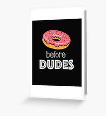 Funny Donut Design - Donuts Before Dudes Greeting Card