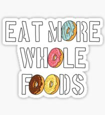 Funny Donut Design - Eat More Whole Foods Sticker