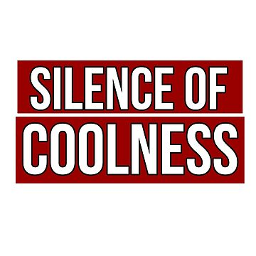 Silence of Coolness Red Label by ShineEyePirate
