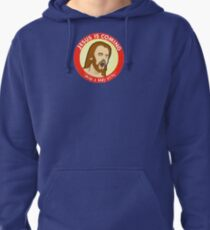 jesus is coming Pullover Hoodie