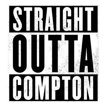 Straight Outta Compton by mowlasdesigns