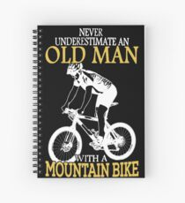 Never Underestimate An Old Man With A Mountain Bike Spiral Notebook