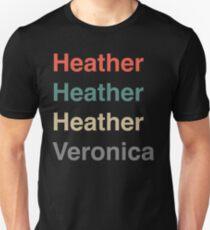 Heather, Heather, Heather, Vernonica. T-Shirt