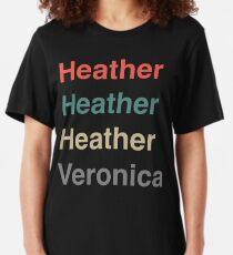 Heather, Heather, Heather, Vernonica. Slim Fit T-Shirt