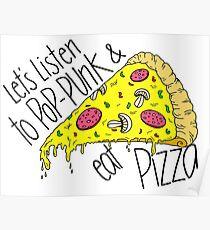 Let's listen to Pop-Punk & eat Pizza Poster