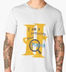 Particularly Good Finder Men's Premium T-Shirt