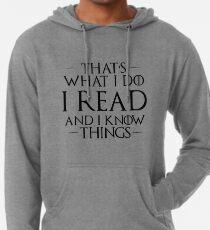 Das ist was ich tue, ich lese und ich weiß Dinge Leichter Hoodie