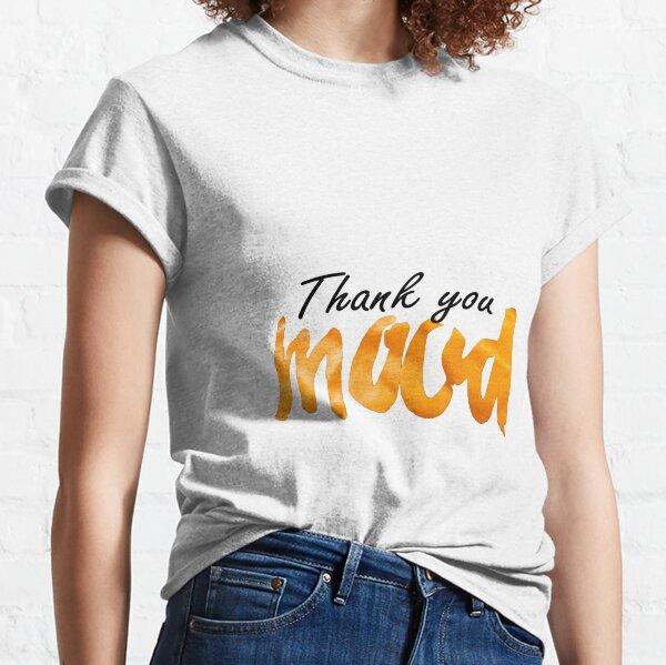 thank you mood Classic T-Shirt