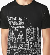 Home is anywhere - Colorful Graphic T-Shirt