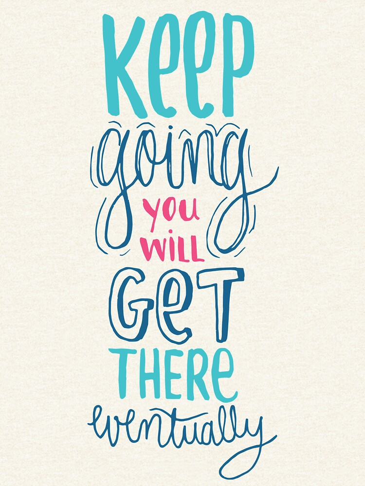 Keep going - Encouraging Quote for when you're down by mirunasfia