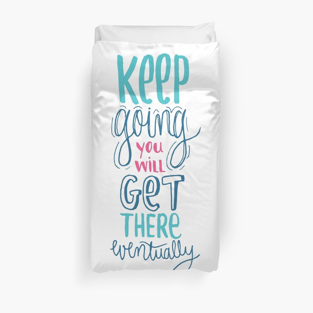 Keep going - Encouraging Quote for when you're down Duvet Cover