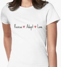 Rescue, Adopt, Love Women's Fitted T-Shirt