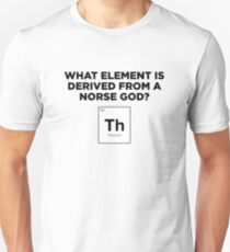What Element Is Derived From A Norse God? T-Shirt