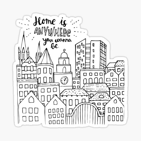 Home is anywhere - Black and White Sticker