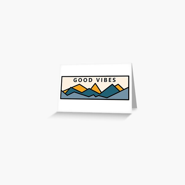 Good Vibes In the Mountains Greeting Card