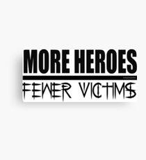We need more Heroes Canvas Print