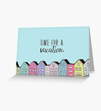 Time for a vacation Greeting Card