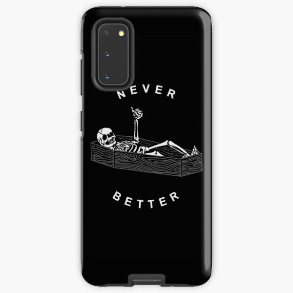 NEVER BETTER Samsung Galaxy Tough Case