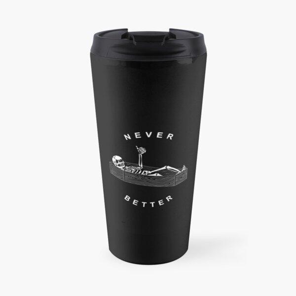 NEVER BETTER Travel Mug