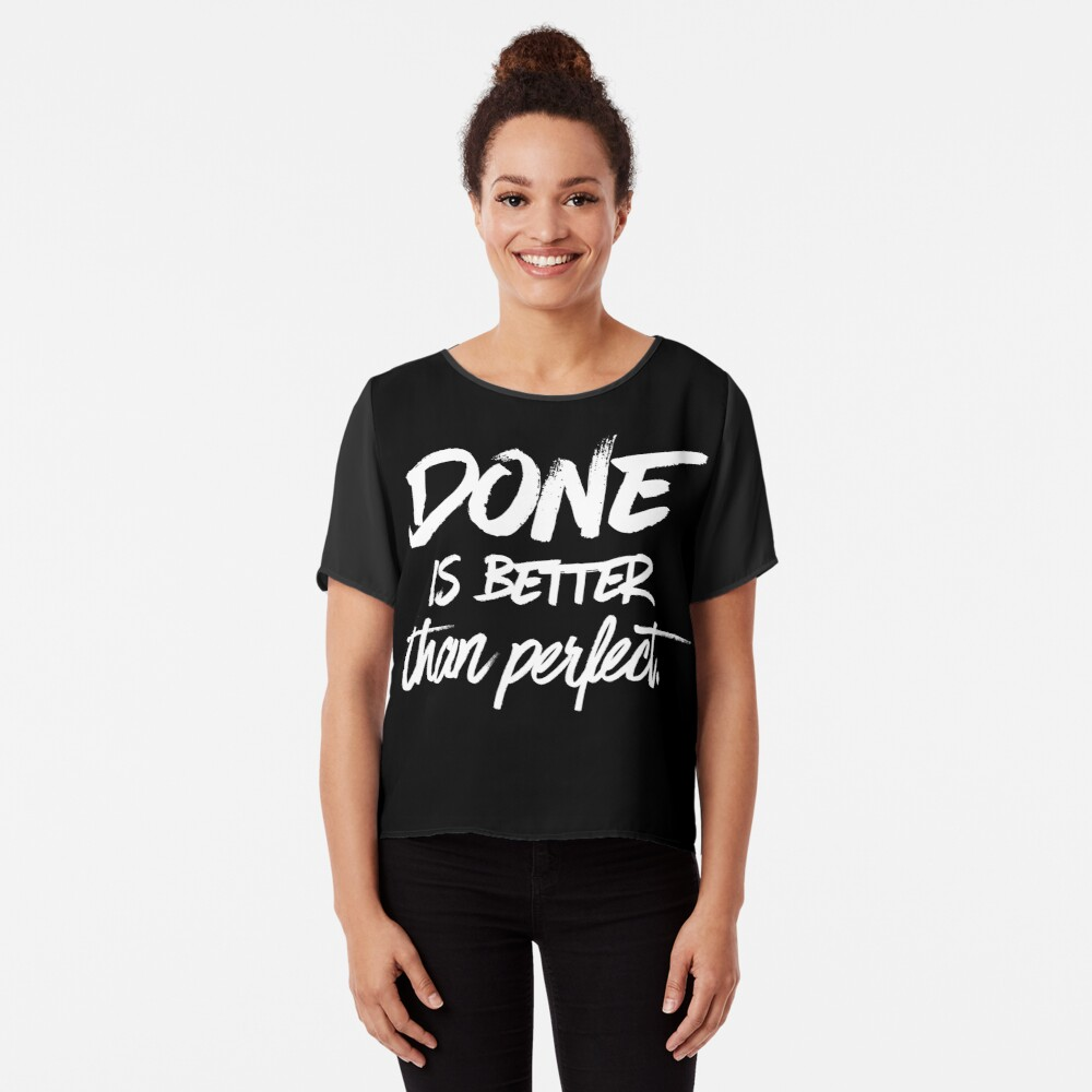 Done is better than perfect - Black Chiffon Top