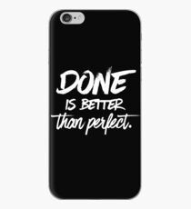 Done is better than perfect - Black iPhone Case