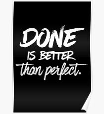 Done is better than perfect - Black Poster
