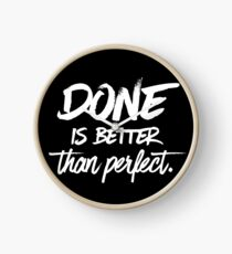 Done is better than perfect - Black Clock