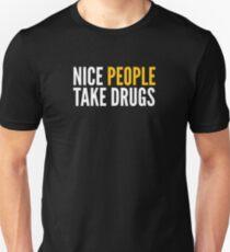 Nice People Take Drugs Unisex T-Shirt