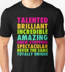 Talented Brilliant Incredible Amazing T-Shirt