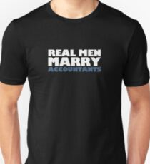 Real Men Marry Accountants - Accountant Math Numbers Marry Real Men Unisex T-Shirt