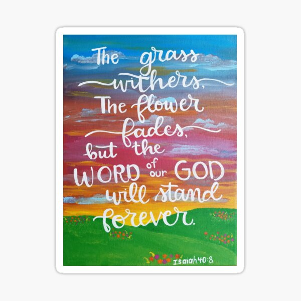 The Word of our God will stand forever Sticker