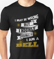 I May Be Wrong Tee Shirt I Am An Bell - Funny Name Gift T-Shirt