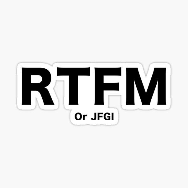 RTFM oder JFGI: Lesen Sie das Handbuch oder google es einfach. Sticker