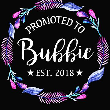 Promoted To Bubbie by Phoenix23
