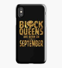 Black Queens Are Born In September iPhone Case