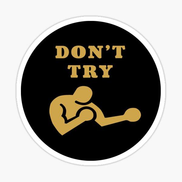 Bukowski - Don't Try Sticker