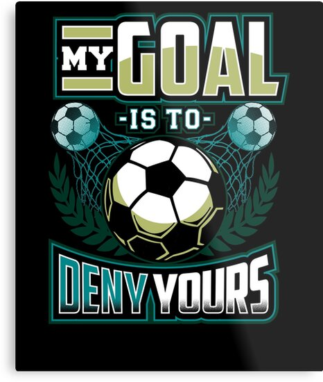 My goal is to deny yours - soccer by alexmichel