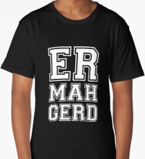 Ermahgerd - Memes Trend Funny Internet Twitch Reddit YouTube Long T-Shirt