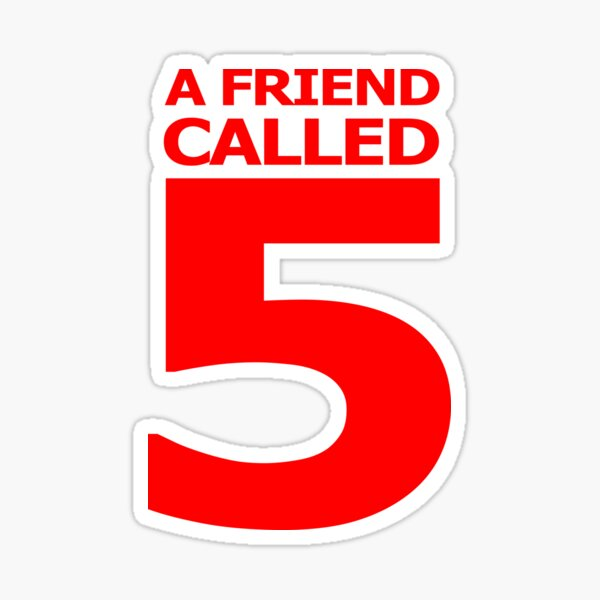 A Friend Called 5 Sticker