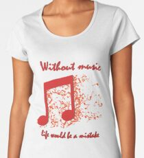 The Beautiful quotation about music with red music sign Women's Premium T-Shirt