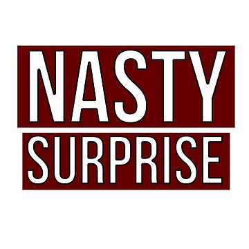 Nasty Surprise Red Label by ShineEyePirate