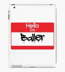 Hello i'm Baller iPad Case/Skin